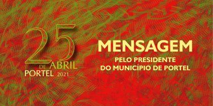 Mensagem de 25 de Abril 2021 pelo Presidente do Município de Portel, José Manuel Grilo