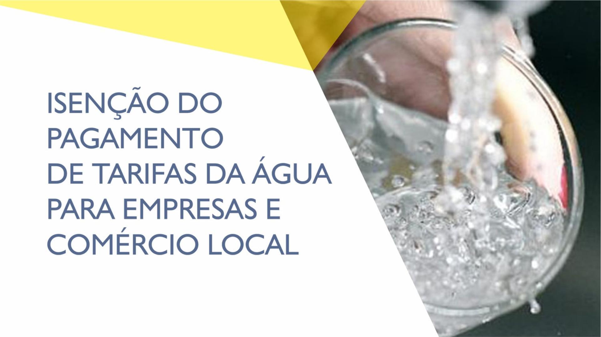 Isenção do pagamento de tarifas fixas da água para empresas e comércio local